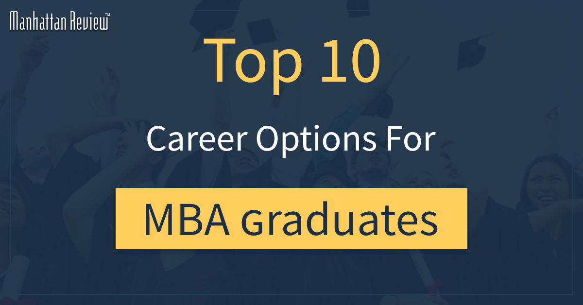 Career Options for MBA Graduates - Manhattan-Review-India
